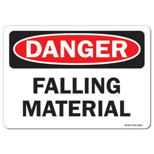 Osha Danger Sign Falling Material made In The Usa