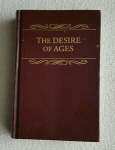 The Desire of Age by Ellen White Published by Pacific Press Publishing Associati