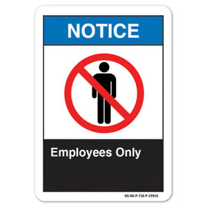 Ansi Notice Sign Employees Only made In The Usa