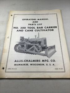 Allis Chalmers No 300 Tool Bar Carrier Cane Cultivator Operators Manual