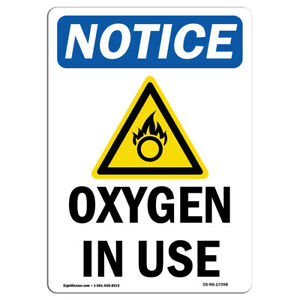 Osha Notice Oxygen In Use Sign With Symbol Heavy Duty Sign Or Label
