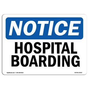 Osha Notice Hospital Boarding Sign Heavy Duty Sign Or Label