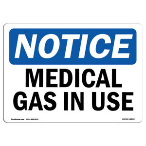 Osha Notice Medical Gas In Use Sign Heavy Duty Sign Or Label