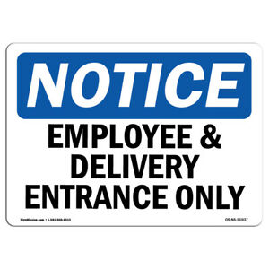 Osha Notice Employee And Delivery Entrance Only Sign Heavy Duty
