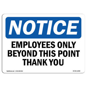 Osha Notice Employees Only Beyond This Point Thank You Sign Heavy Duty