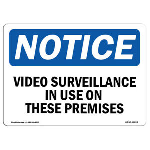Osha Notice Notice Video Surveillance In Use On These Premises Sign Label