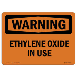 Osha Warning Sign Ethylene Oxide In Use made In The Usa