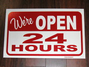 General Business Sign We re Open 24 Hours