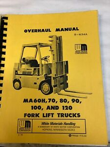 White Overhaul Manual Ma60h 70 80 90 100 And 120 Forklift Trucks