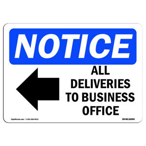 Osha Notice All Deliveries To Business Office Sign With Symbol Heavy Duty