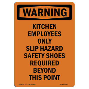 Osha Warning Sign Kitchen Employees Only Slip Hazard made In The Usa