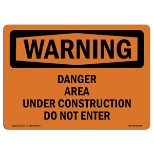 Osha Warning Sign Danger Area Under Construction Do Not Enter made In The Usa