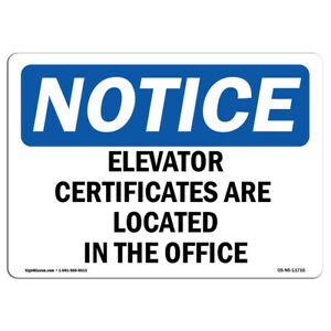 Osha Notice Elevator Certificates Are Located In The Office Sign Heavy Duty