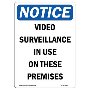 Osha Notice Notice Video Surveillance In Use Sign Heavy Duty Sign Or Label