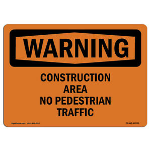 Osha Warning Sign Construction Area No Pedestrian Traffic made In The Usa
