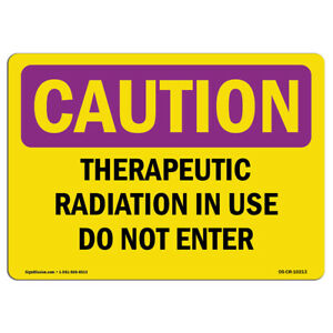 Osha Caution Radiation Sign Therapeutic Radiation In Use Do Not Enter