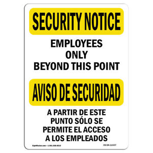 Osha Security Notice Sign Employees Only Bilingual made In The Usa