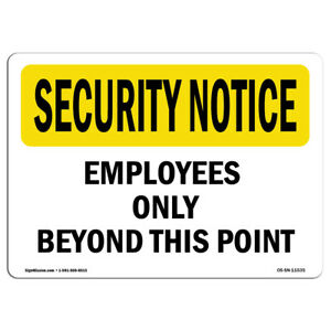Osha Security Notice Sign Employees Only Beyond This Point made In The Usa