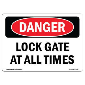 Osha Danger Sign Lock Gate At All Times Heavy Duty Sign Or Label