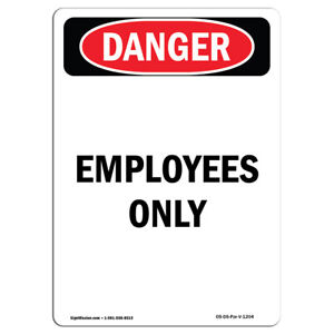 Osha Danger Sign Portrait Employees Only Heavy Duty Sign Or Label