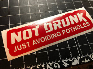 Not Drunk 8 5 Gloss Red Vinyl Decal Die Cut Sticker Jdm Illest Dope Canibeat