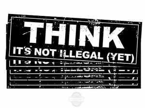 Think It s Not Illegal Yet Funny Political Bumper Stickers for Cars Trucks 9
