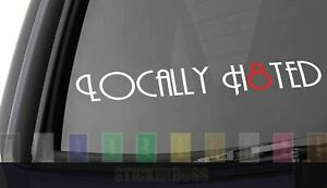 Locally Hated Car Decal Sticker ___ Ande For Jdm Kdm Euro Slammed Drift Baja