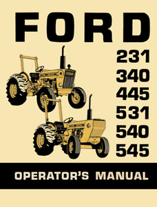 Ford 231 340 445 531 540 545 Tractor Operators Owners Manual Maintenance