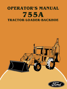 Ford 755a Tractor loader backhoe Operator s Manual