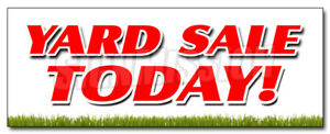 Yard Sale Today Decal Sticker Household Tools New Used Furniture Toys