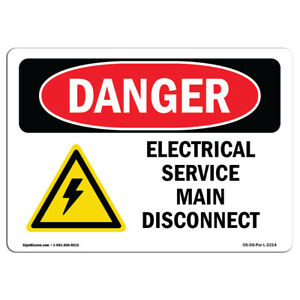 Osha Danger Sign Electrical Service Main Disconnect Heavy Duty Sign Or Label