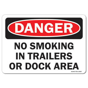 Osha Danger Sign No Smoking In Trailers Or Dock Area made In The Usa