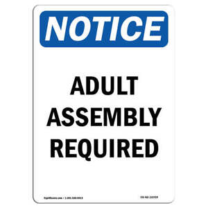 Osha Notice Adult Assembly Required Sign Heavy Duty Sign Or Label