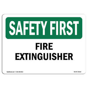 Osha Safety First Sign Fire Extinguisher made In The Usa
