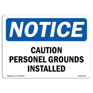 Osha Notice Caution Personal Grounds Installed Sign Heavy Duty