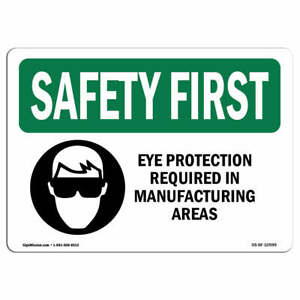 Osha Safety First Sign Eye Protection Required In Manufacturing With Symbol