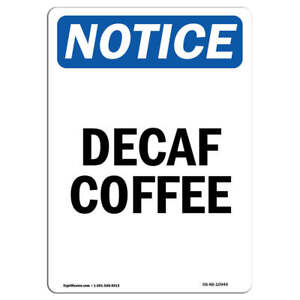 Osha Notice Decaf Coffee Sign Heavy Duty Sign Or Label