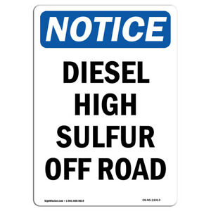 Osha Notice Diesel High Sulfur Off Road Sign Heavy Duty Sign Or Label