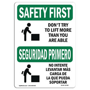 Osha Safety First Sign Don t Try To Lift More Than Bilingual made In The Usa