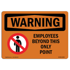 Osha Warning Sign Employees Only Beyond This Point made In The Usa
