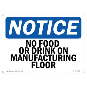 Osha Notice No Food Or Drinks On Manufacturing Floor Sign Heavy Duty