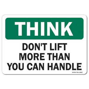 Osha Think Decal Don t Lift More Than You Can Handle made In The Usa