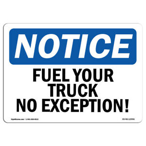 Osha Notice Fuel Your Truck No Exception Sign Heavy Duty Sign Or Label