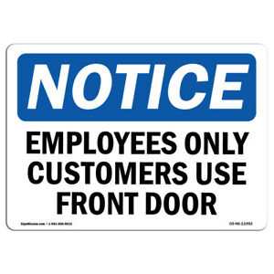 Osha Notice Employees Only Customers Use Front Door Sign Heavy Duty