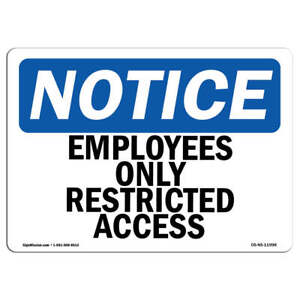 Osha Notice Employees Only Restricted Access Sign Heavy Duty Sign Or Label