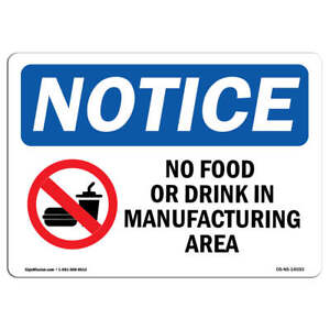 Osha Notice No Food Or Drink In Manufacturing Area Sign With Symbol Label