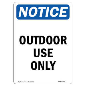 Osha Notice Outdoor Use Only Sign Heavy Duty Sign Or Label