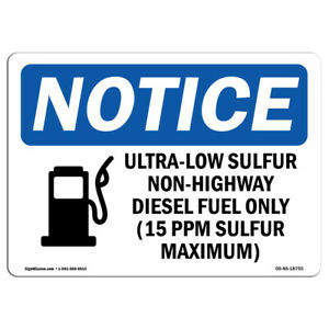 Osha Notice Ultra low Sulfur Non highway Sign With Symbol Heavy Duty
