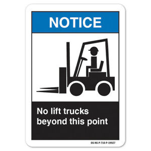 Ansi Notice Sign No Lift Trucks Beyond This Point made In The Usa