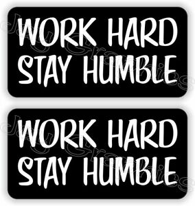 Hard Hat Stickers | WORK HARD - STAY HUMBLE | Construction Quote Funny Decals